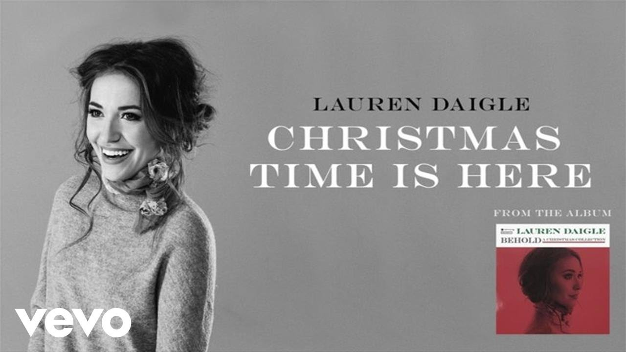 Lauren Daigle Christmas.Lauren Daigle Christmas Time Is Here Audio