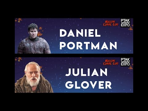 Warsaw Comic Con: panel Q&A z Julian Glover i Daniel Portman / Game of Thrones (26.11.2017)