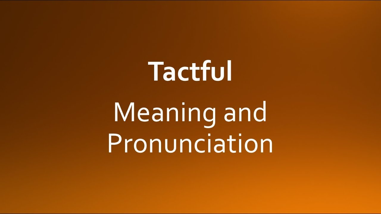 What is tactful meaning of the word 11