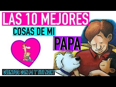las-10-mejores-cosas-de-mi-papa!-|-cuentos-para-niÑos-con-pj-y-titi-noly
