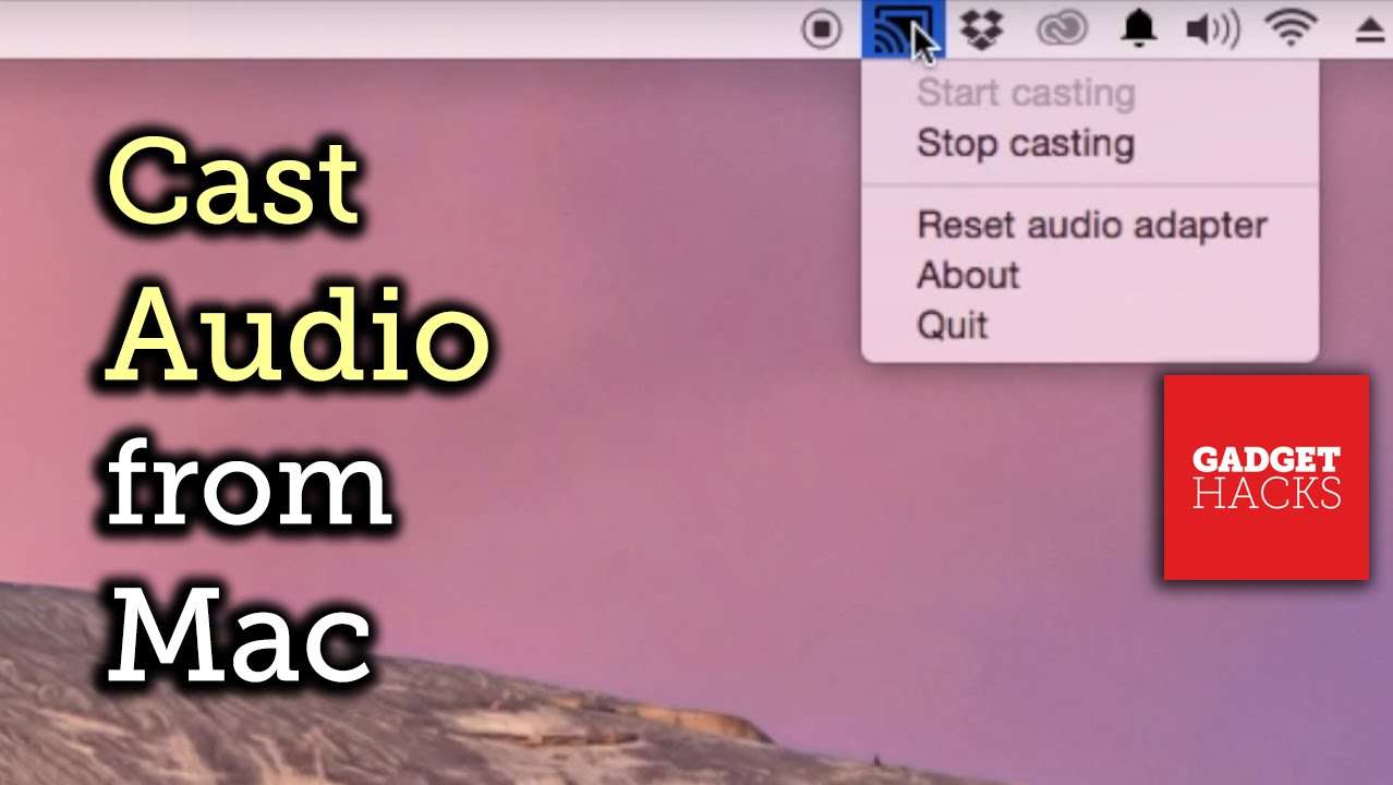 How to Cast Music (Or Any Audio) From Your Mac to Chromecast « Mac