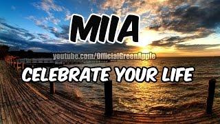 MIIA – Celebrate Your Life