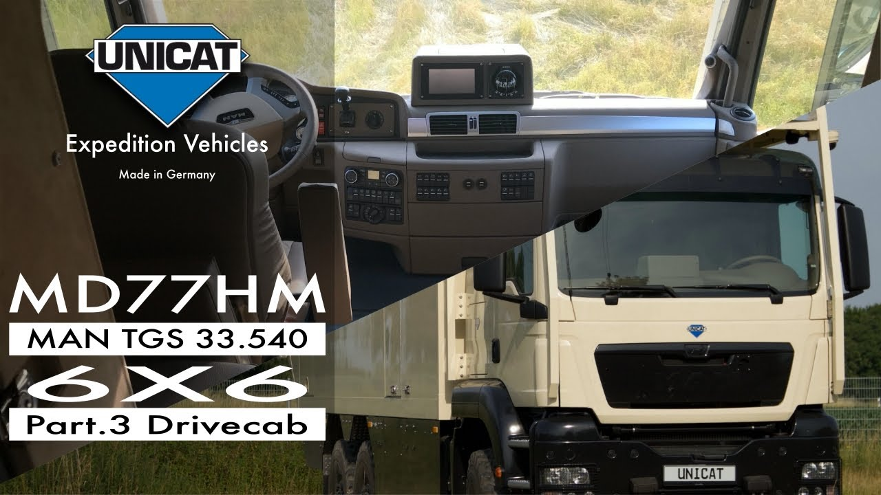 UNICAT Expedition Vehicles - Part 3 MD77H MAN TGS 33.540 - 6X6 Drive ...