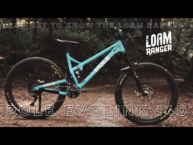POLE EVOLINK 140 Test ride and mini review. Also get to know The Loam Ranger.