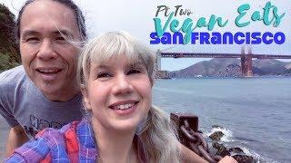 SF Vegan Eats Pt 2: Ryan's Always Eating Edition