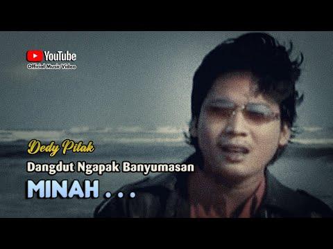 Dedy Pitak ~ MINAH # Lagu Banyumasan Populer Terlaris