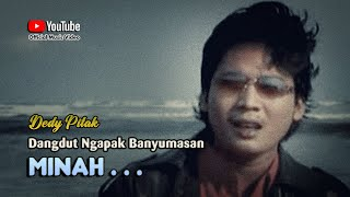 Dedy Pitak ~ MINAH [Official Music Video] Lagu Ngapak Banyumasan @dpstudioprod