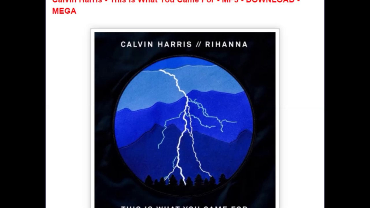 Calvin Harris This Is What You Came For Mp3 Download Mega