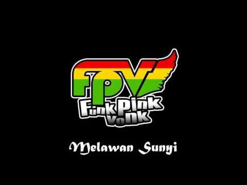 Funk Pink Vonk - Melawan Sunyi (Urban Reggae Tangerang)