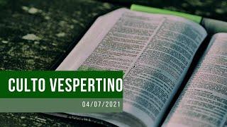 Culto Vespertino- 04/07/21