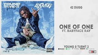 42 Dugg - One Of One Feat. Babyface Ray (Young & Turnt 2)