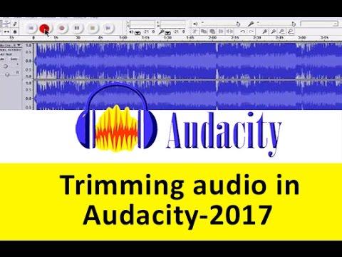 Trimming audio in audacity 2017