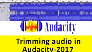 Trimming audio in audacity 2016