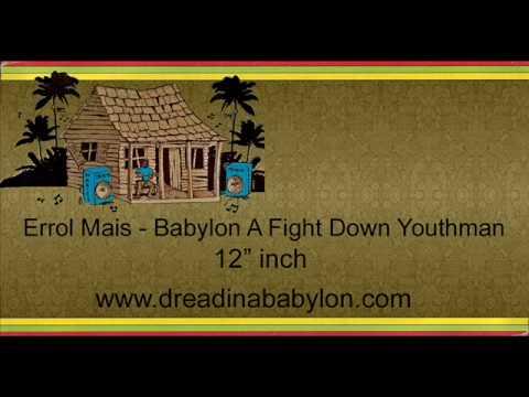 Errol Mais - Babylon A Fight Down Youthman