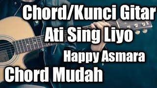 Kunci Gitar & Lirik Ati sing Liyo - Happy Asmara