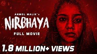 NIRBHAYA | Full Movie | 2018 | #Nirbhaya #anmolmalikfilms #Rape #GirlPower #metoo #creatorsforchange