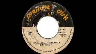 BIG YOUTH + THE SUN SHOT ALLSTAR - Love Jah Jah children + version (1977 Pressure disk)