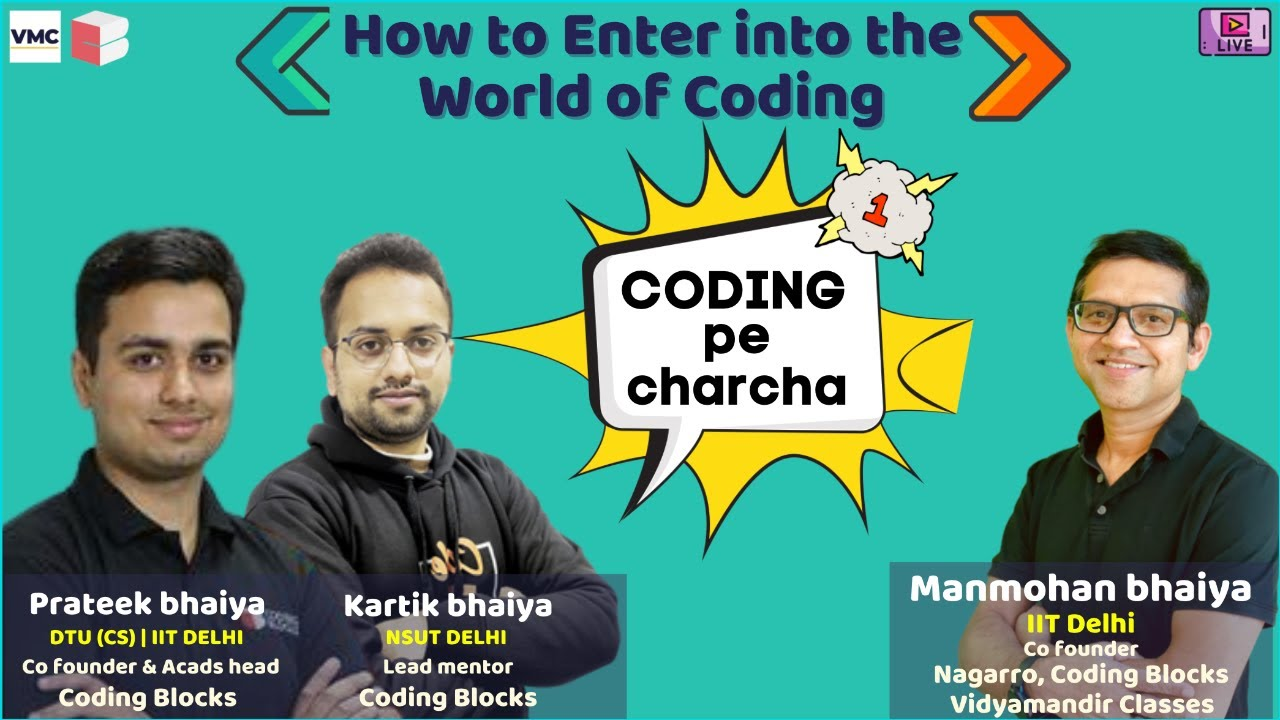 Coding pe charcha #1 - How to enter into the World of coding for students entering college this year