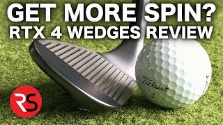 GET MORE SPIN? NEW CLEVELAND RTX 4 WEDGES REVIEW