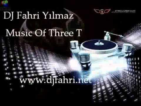 DJ Fahri Yılmaz - Music Of Three T