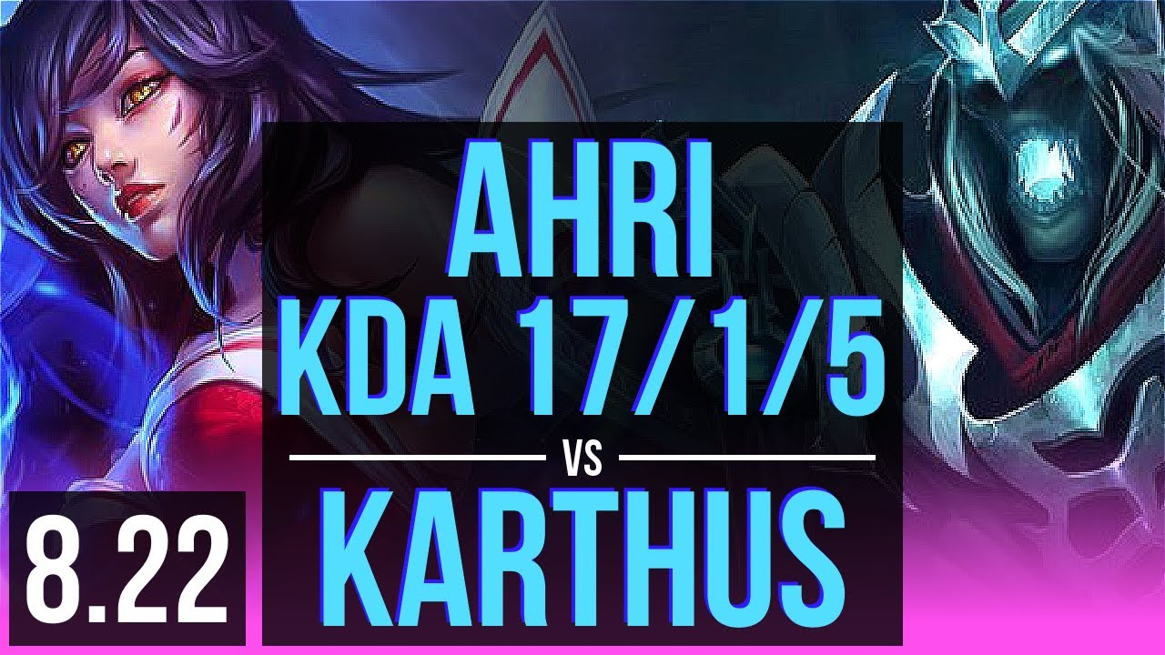 AHRI vs KARTHUS (MID) | KDA 17/1/5, 3 early solo kills, Legendary | EUW  Diamond | v8.22
