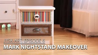 JYSKart Episode 6: MARK Nightstand Makeover