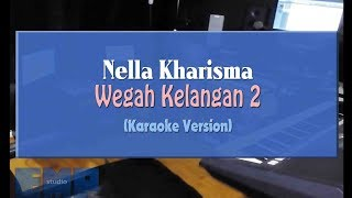 Download Mp3 Nella Kharisma - Wegah Kelangan 2  Karaoke Tanpa Vocal