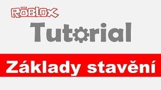 🔨[Tutorial] Základy stavění / Roblox studio / CZ / jurasek05