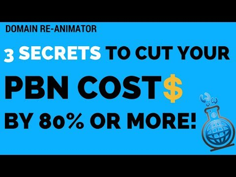 3 Secrets To Cut Your PBN Costs By 80% Or More!