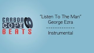 Listen To The Man - Instrumental / Karaoke (In The Style Of George Ezra)