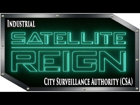 Satellite Reign - Industrial - City Surveillance Authority (CSA)