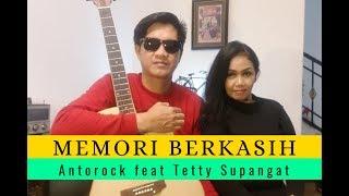 Memori Berkasih cover by Antorock feat Tetty Supangat