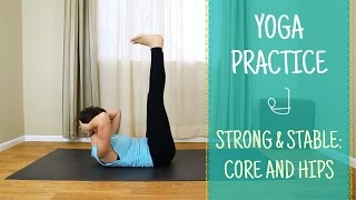 Strong and Stable: Yoga practice for core and hips