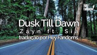 Zayn - Dusk Till Dawn Ft. Sia Tradução/Legendado