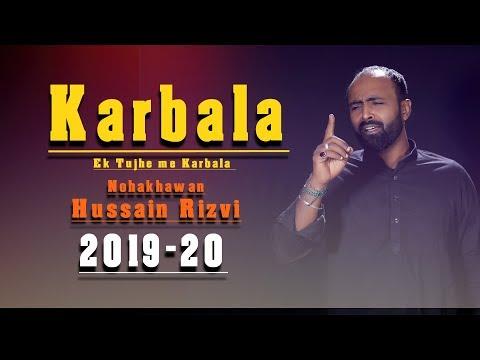 new-noha-2019/1441-|-ek-tujh-me-karbala-|-hussain-rizvi-nohay-(2019)