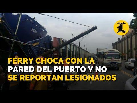 Ferry choca con la pared del Puerto y no se reportan lesionados