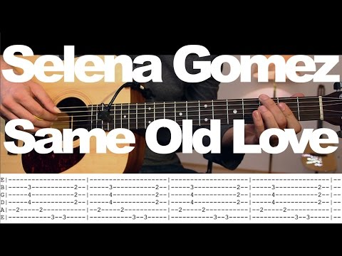 Same Old Love - Selena Gomez Guitar Tutorial w TAB /Guitar Lesson / Guitar Cover on acoustic guitar