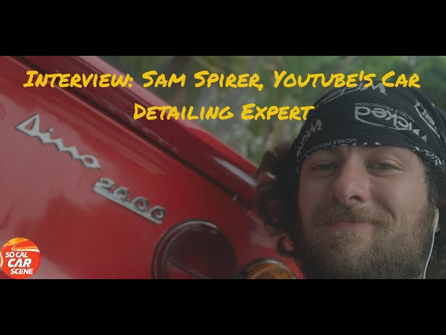 Interview: Sam Spirer, Youtube's Car Detailing Expert
