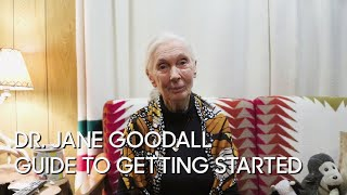 Dr. Jane Goodall's Guide to Getting Started thumbnail