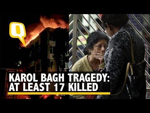 Karol Bagh Tragedy: At Least 17 Dead, Delhi CM Kejriwal Announces Rs 5 Lakh Ex-Gratia | The Quint