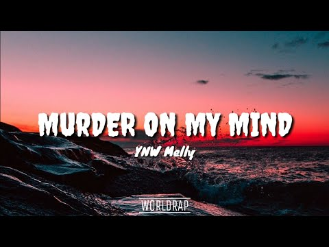 YNW Melly - Murder On My Mind (Lyrics)