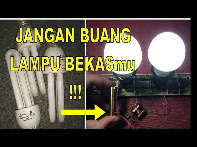JOULE THIEF dari Lampu Hemat Energi bekas - JANGAN buang lampu bekasmu !!