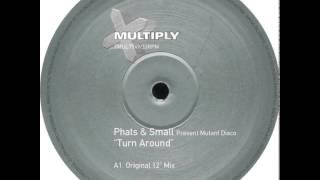 Phats And Small - Turn Around (Original 12'' Mix)