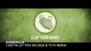 Dominica - I Gotta Let You Go (GUZ x TCTS Remix)