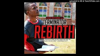 Download TERMINATOR - AM BORN AGAIN[ZIMDANCEHALL]PROD BY CYMPLEX (SOLID RECORDS)OCT 2017 MP3 song and Music Video