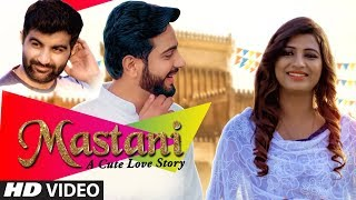 Mastani (A Cute Love Story) Latest Video Song | Amit Dhull | Feat. Rajat Juneja, Sonika Singh