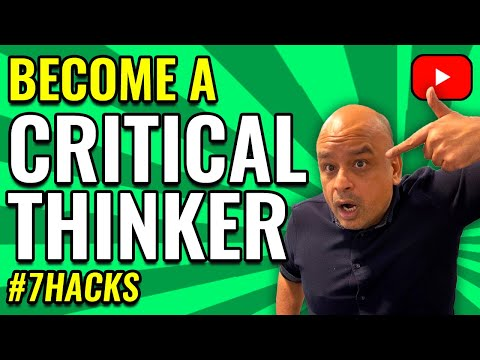 7 Hacks  To Improve Your Critical Thinking & Problem Solving Skills