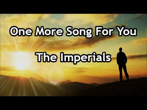 One More Song For You - The Imperials  (Lyrics)