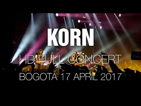 Korn with Tye Trujillo [HD Full Concert] @ Bogotá 17 Apr 2017
