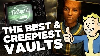The Creepiest Vaults in Fallout - Fallout 4 Show